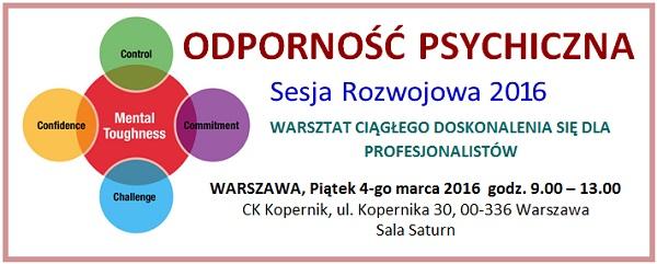 Odporności Psychicznej prowadzone w Warszawie, 4-go marca 2016.