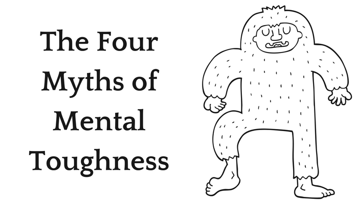 The Four Myths of Mental Toughness