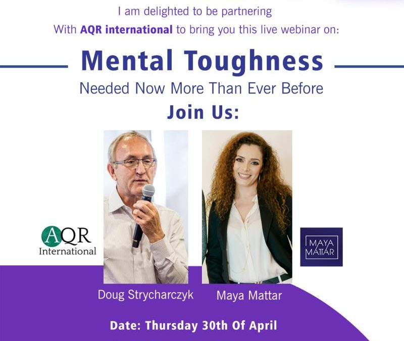 Webinar – Mental Toughness needed now more than ever before